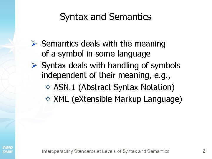 Syntax and Semantics Ø Semantics deals with the meaning of a symbol in some