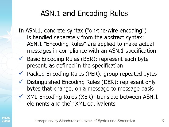 ASN. 1 and Encoding Rules In ASN. 1, concrete syntax (