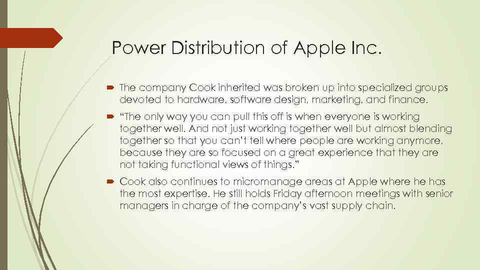 Power Distribution of Apple Inc. The company Cook inherited was broken up into specialized
