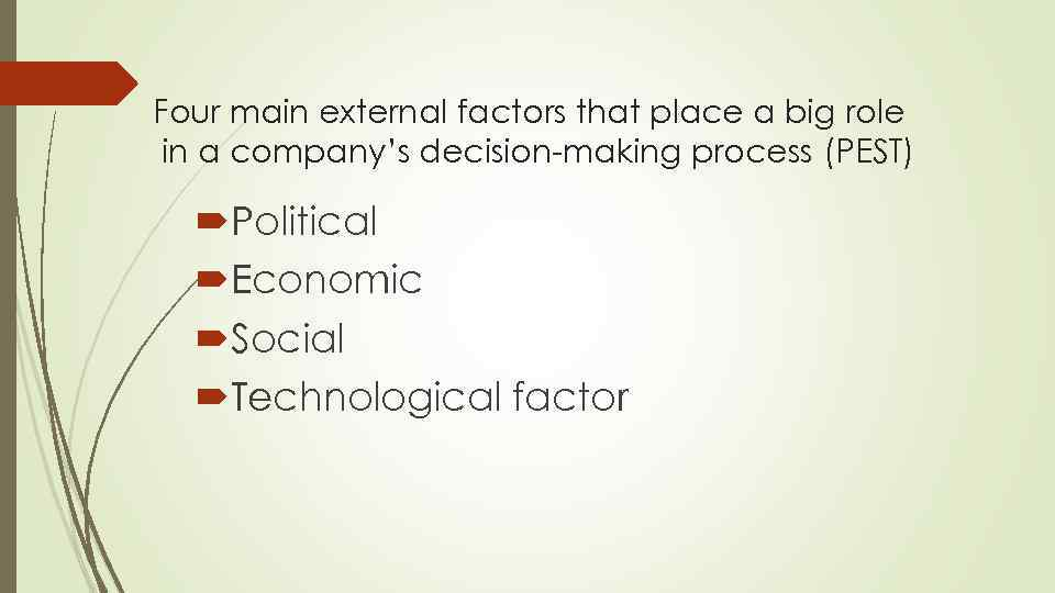 Four main external factors that place a big role in a company's decision-making process
