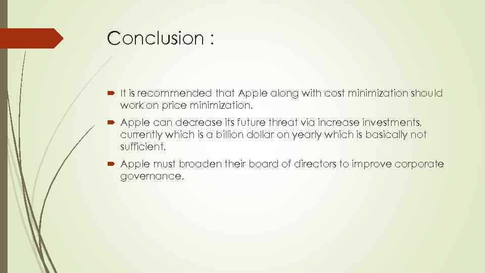 Conclusion : It is recommended that Apple along with cost minimization should work on