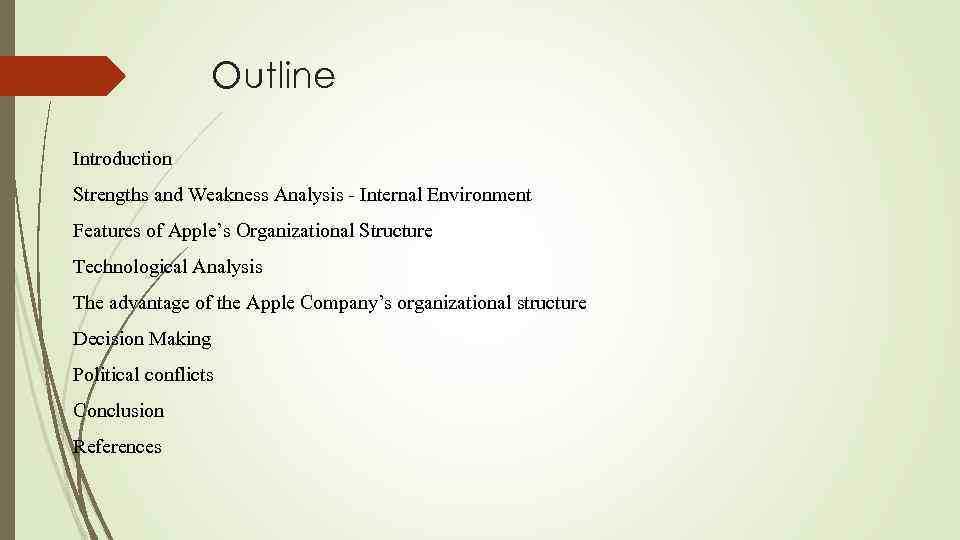 Outline Introduction Strengths and Weakness Analysis - Internal Environment Features of Apple's Organizational Structure