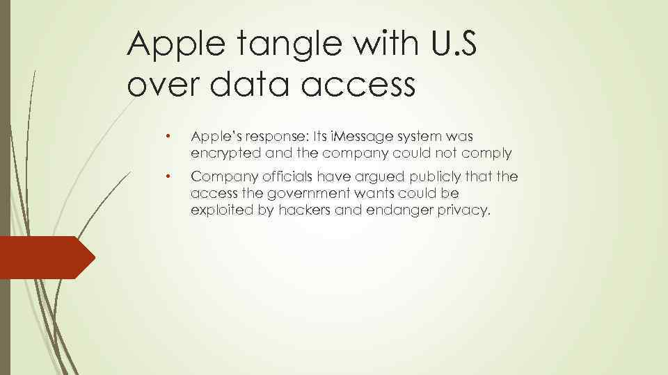 Apple tangle with U. S over data access • Apple's response: Its i. Message