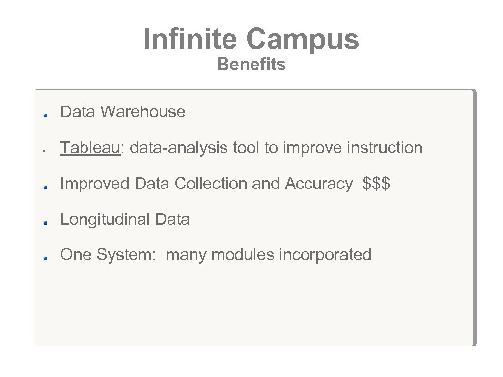 Infinite Campus Benefits Data Warehouse • Tableau: data-analysis tool to improve instruction Improved Data