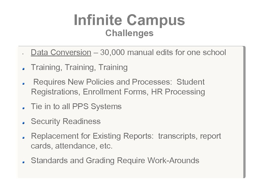 Infinite Campus Challenges • Data Conversion – 30, 000 manual edits for one school
