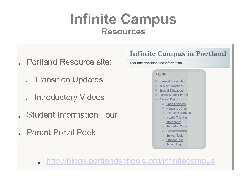 Infinite Campus Resources Portland Resource site: Transition Updates Introductory Videos Student Information Tour Parent
