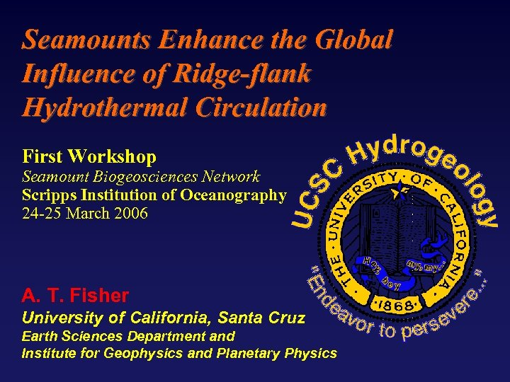 Seamounts Enhance the Global Influence of Ridge-flank Hydrothermal Circulation First Workshop Seamount Biogeosciences Network