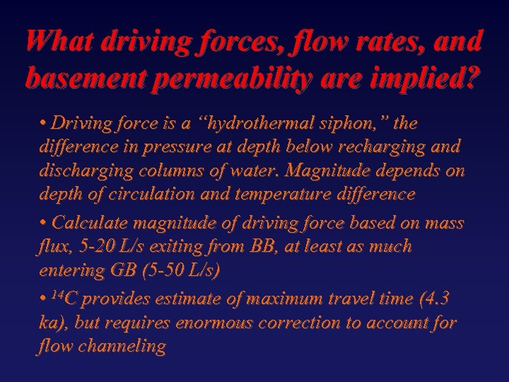 What driving forces, flow rates, and basement permeability are implied? • Driving force is