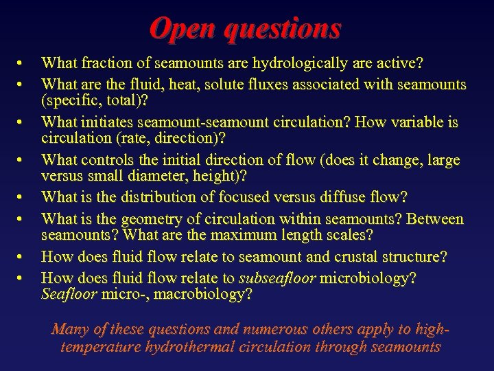 Open questions • • What fraction of seamounts are hydrologically are active? What are