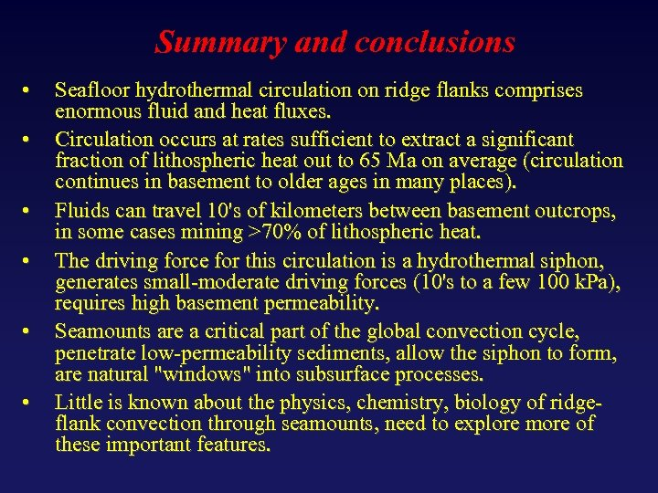 Summary and conclusions • • • Seafloor hydrothermal circulation on ridge flanks comprises enormous