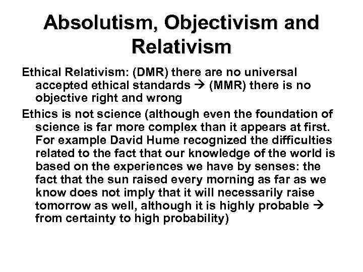 difference between ethical absolutism and relativism (ethical relativism) -- this argument commits the same fallacy as the argument for moral subjectivism that's based on the premise that individuals disagree about what's right and wrong.