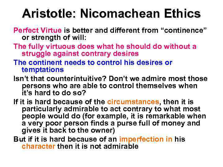 """Aristotle: Nicomachean Ethics Perfect Virtue is better and different from """"continence"""" or strength of"""