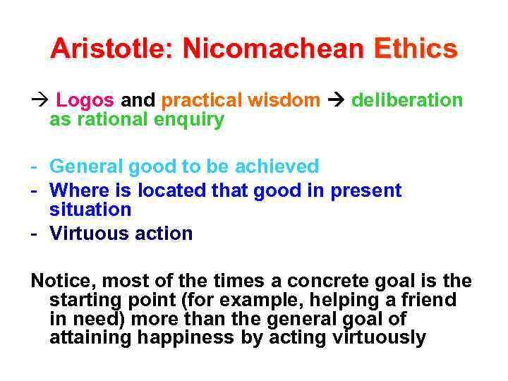 Aristotle: Nicomachean Ethics à Logos and practical wisdom deliberation as rational enquiry - General
