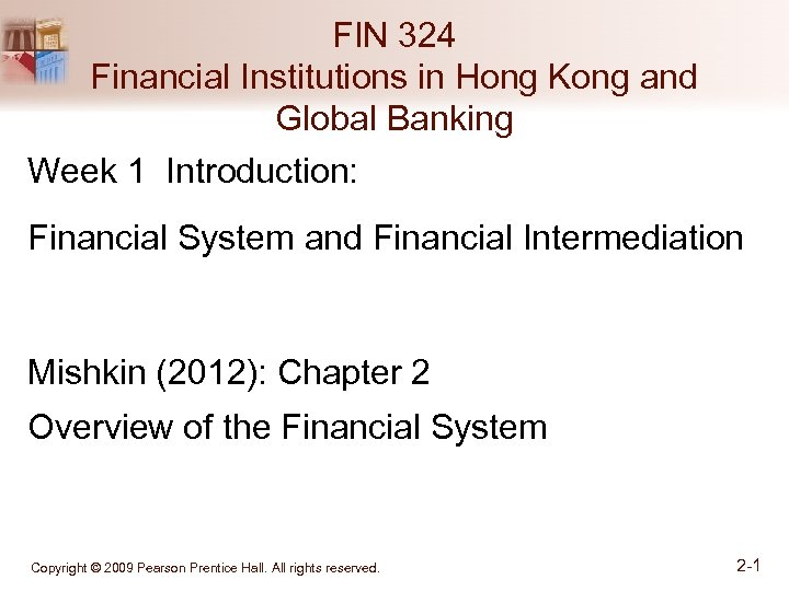 FIN 324 Financial Institutions in Hong Kong and Global Banking Week 1 Introduction: Financial