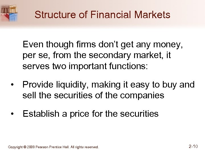 Structure of Financial Markets Even though firms don't get any money, per se, from