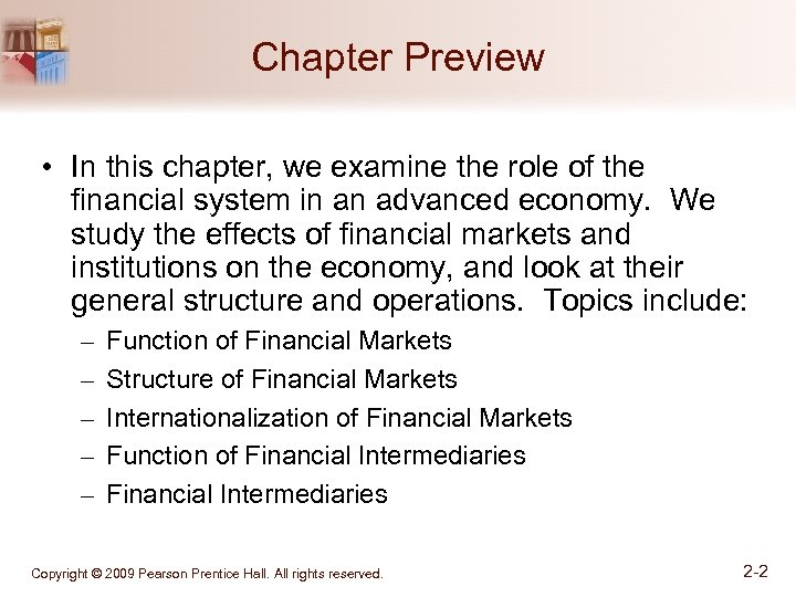 Chapter Preview • In this chapter, we examine the role of the financial system