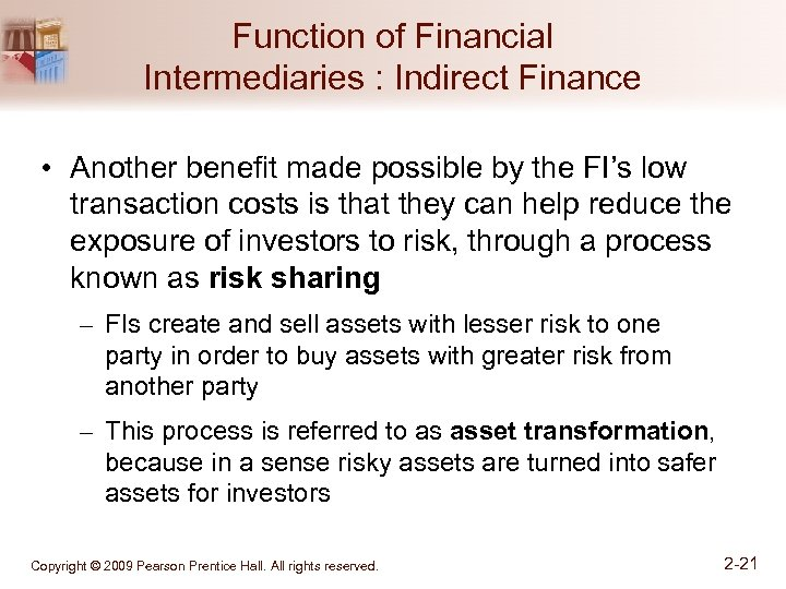 Function of Financial Intermediaries : Indirect Finance • Another benefit made possible by the