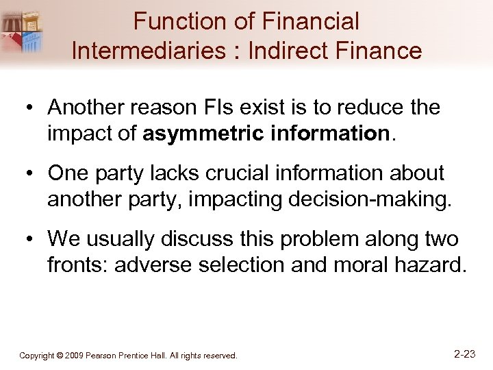 Function of Financial Intermediaries : Indirect Finance • Another reason FIs exist is to