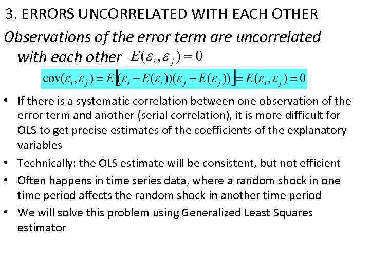 3. ERRORS UNCORRELATED WITH EACH OTHER Observations of the error term are uncorrelated with