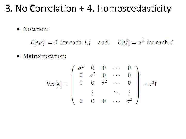 3. No Correlation + 4. Homoscedasticity