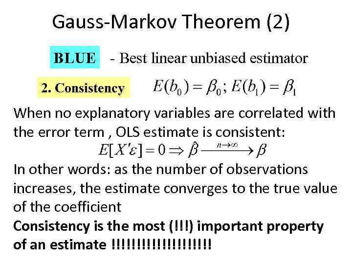 Gauss-Markov Theorem (2) BLUE - Best linear unbiased estimator 2. Consistency When no explanatory