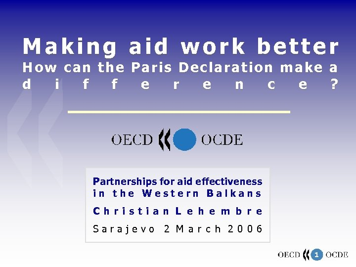 Making aid work better How can the Paris Declaration make a d i f