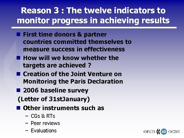 Reason 3 : The twelve indicators to monitor progress in achieving results First time