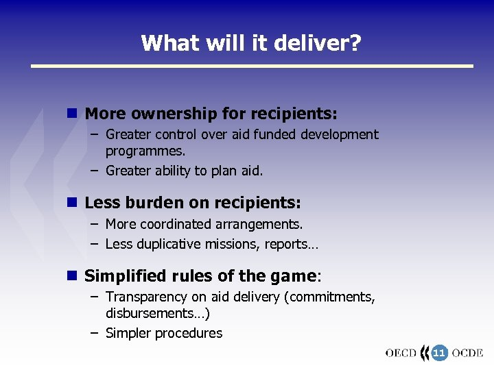 What will it deliver? More ownership for recipients: – Greater control over aid funded