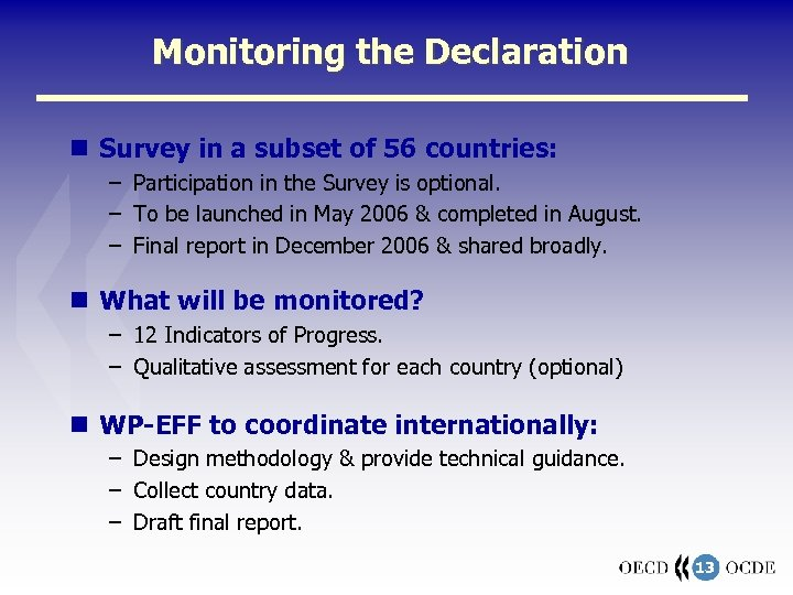 Monitoring the Declaration Survey in a subset of 56 countries: – Participation in the