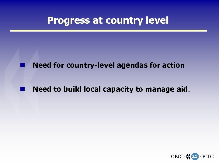 Progress at country level Need for country-level agendas for action Need to build local