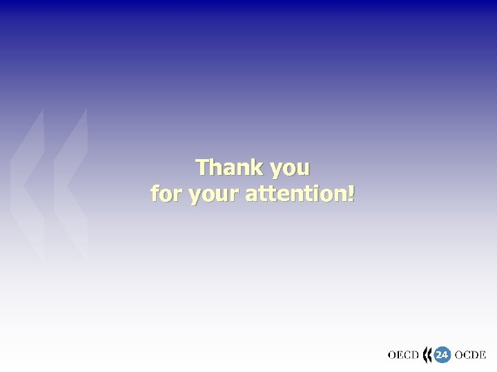 Thank you for your attention! 24