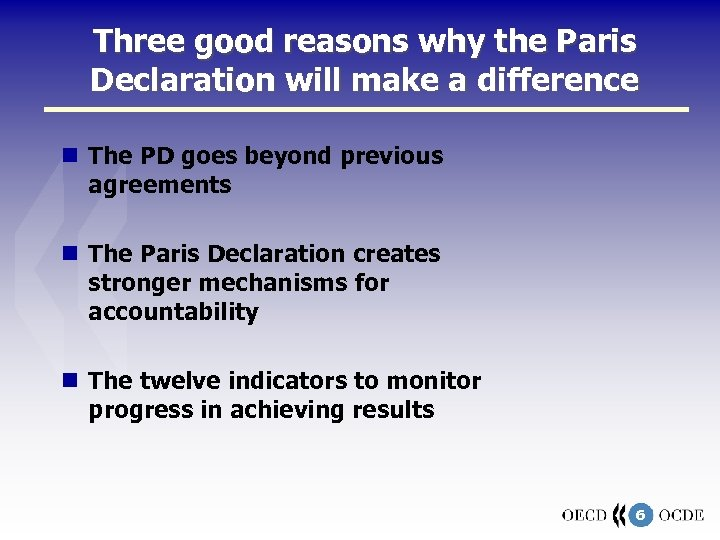 Three good reasons why the Paris Declaration will make a difference The PD goes