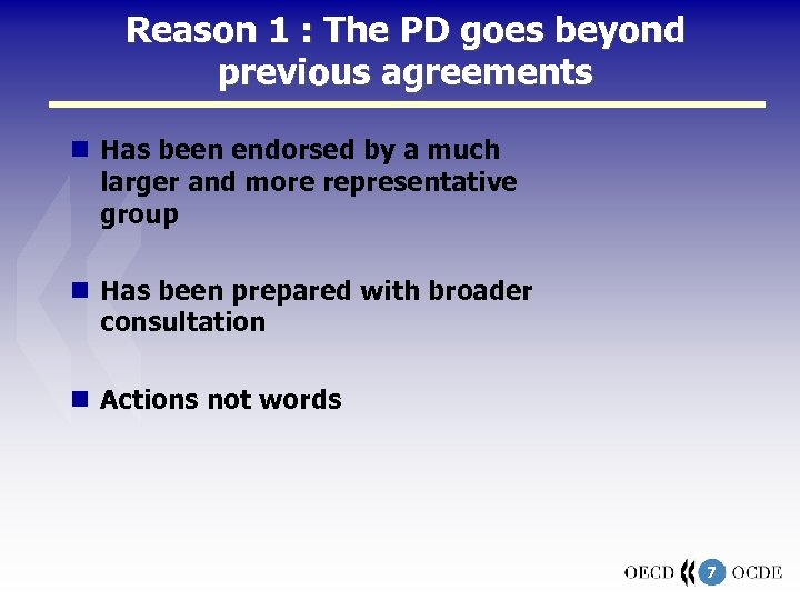 Reason 1 : The PD goes beyond previous agreements Has been endorsed by a