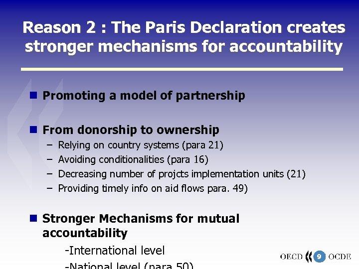 Reason 2 : The Paris Declaration creates stronger mechanisms for accountability Promoting a model
