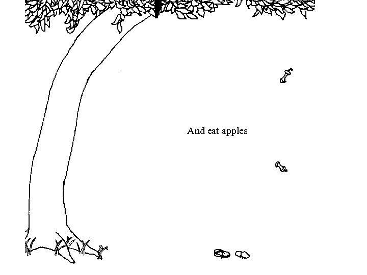 And eat apples