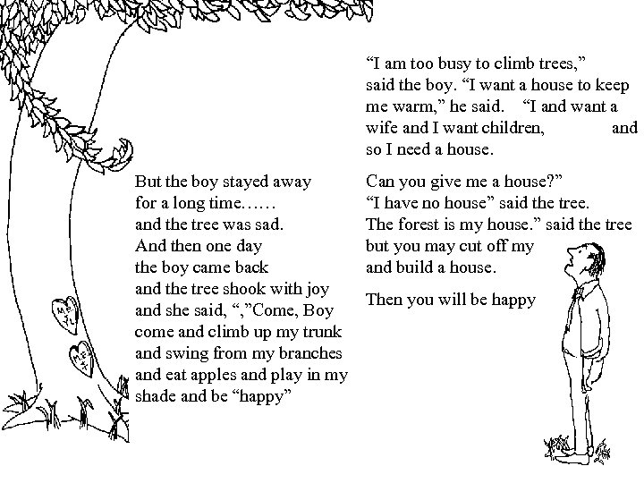 """I am too busy to climb trees, "" said the boy. ""I want a"
