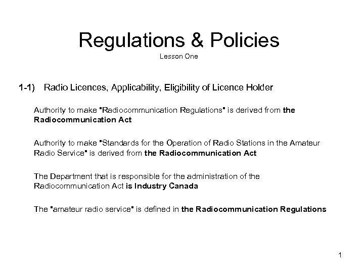 Regulations & Policies Lesson One 1 -1) Radio Licences, Applicability, Eligibility of Licence Holder