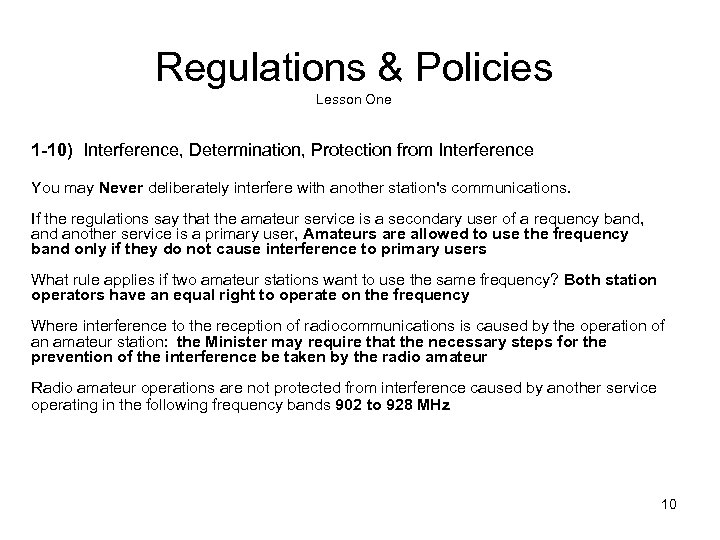 Regulations & Policies Lesson One 1 -10) Interference, Determination, Protection from Interference You may
