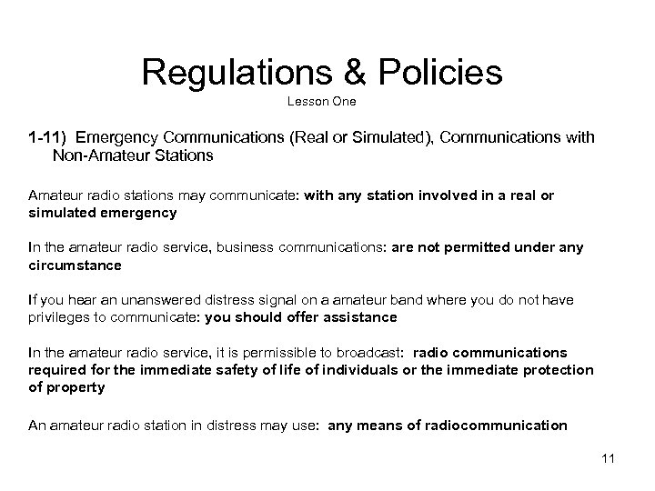 Regulations & Policies Lesson One 1 -11) Emergency Communications (Real or Simulated), Communications with
