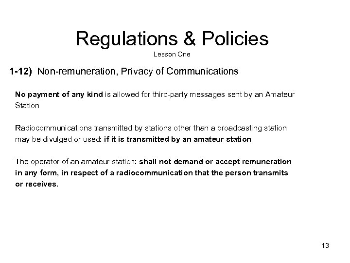 Regulations & Policies Lesson One 1 -12) Non-remuneration, Privacy of Communications No payment of