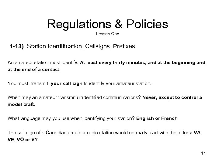 Regulations & Policies Lesson One 1 -13) Station Identification, Callsigns, Prefixes An amateur station