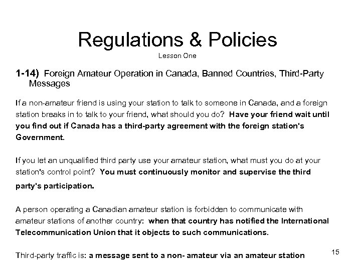Regulations & Policies Lesson One 1 -14) Foreign Amateur Operation in Canada, Banned Countries,
