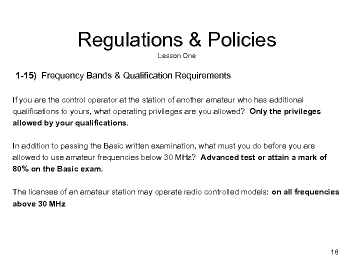 Regulations & Policies Lesson One 1 -15) Frequency Bands & Qualification Requirements If you
