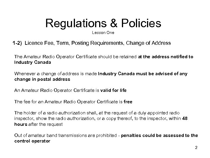 Regulations & Policies Lesson One 1 -2) Licence Fee, Term, Posting Requirements, Change of