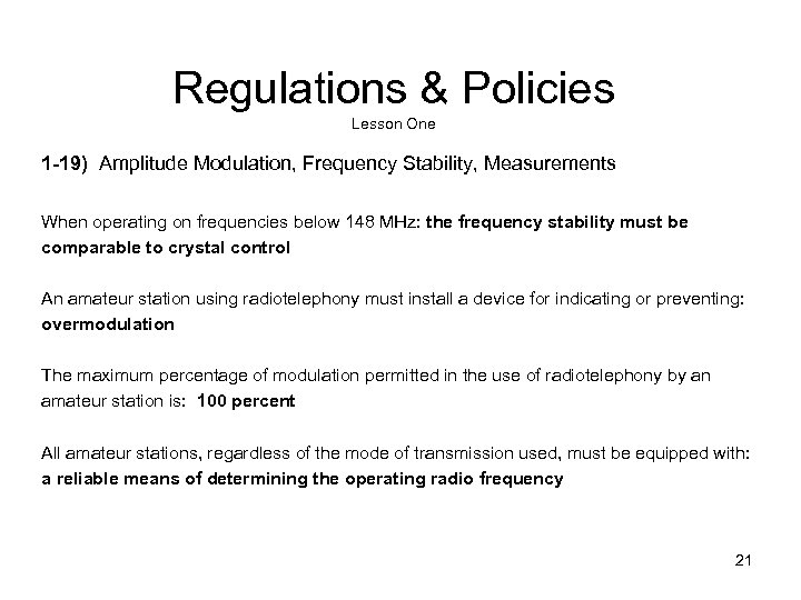 Regulations & Policies Lesson One 1 -19) Amplitude Modulation, Frequency Stability, Measurements When operating