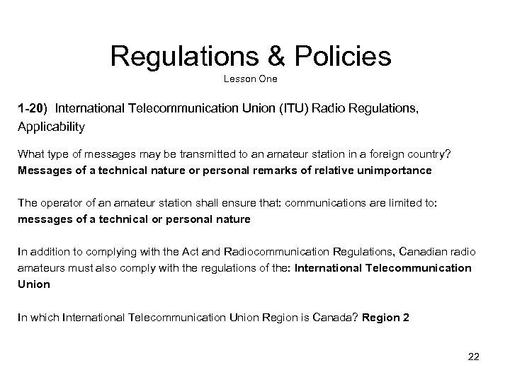 Regulations & Policies Lesson One 1 -20) International Telecommunication Union (ITU) Radio Regulations, Applicability