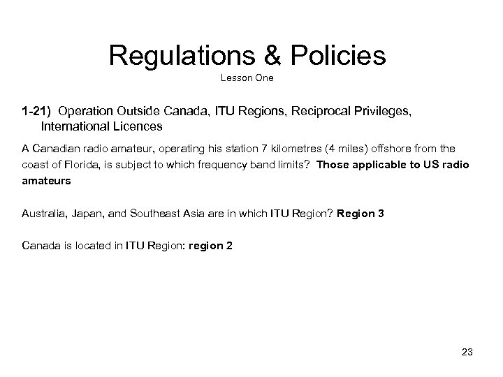 Regulations & Policies Lesson One 1 -21) Operation Outside Canada, ITU Regions, Reciprocal Privileges,