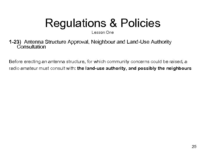 Regulations & Policies Lesson One 1 -23) Antenna Structure Approval, Neighbour and Land-Use Authority
