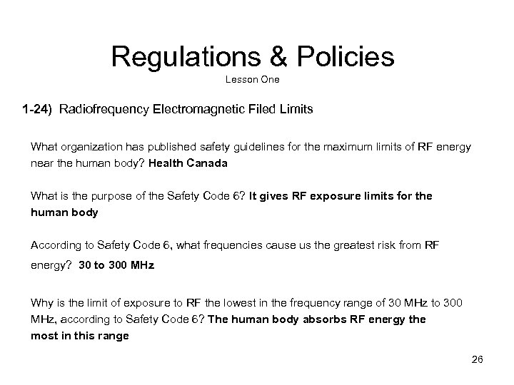 Regulations & Policies Lesson One 1 -24) Radiofrequency Electromagnetic Filed Limits What organization has