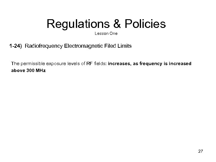 Regulations & Policies Lesson One 1 -24) Radiofrequency Electromagnetic Filed Limits The permissible exposure